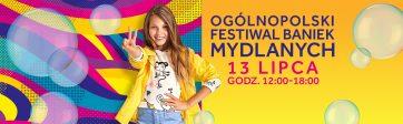 Ogólnopolski Festiwal Baniek Mydlanych w Atrium Plejada