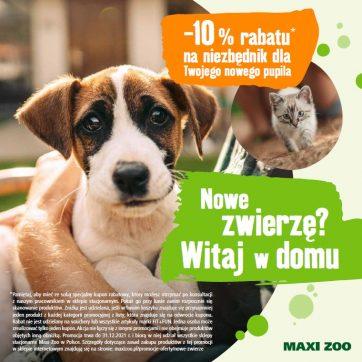 Witaj w domu nowy przyjacielu! 🐱🐶💕 W Maxi Zoo mamy dla Was 10% rabatu na wyprawkę dla zwierzaka.