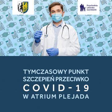 TYMCZASOWY PUNKT SZCZEPIEŃ PRZECIWKO COVID-19 W ATRIUM PLEJADA